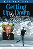 img - for Getting Up & Down: My 60 Years in Golf by Venturi, Ken, Arkush, Michael (2004) Hardcover book / textbook / text book
