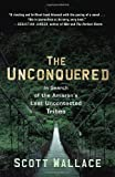 The Unconquered: In Search of the Amazons Last Uncontacted Tribes