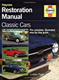 The Restoration Manual: The Complete Illustrated Step-by-Step Guide (Haynes Restoration Manuals)