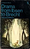 Drama from Ibsen to Brecht (Pelican) (0140214925) by Williams, Raymond