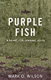 Purple Fish: A Heart for Sharing Jesus