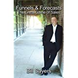 Funnels & Forecasts: The Great Game of Salesby Bill Sayers