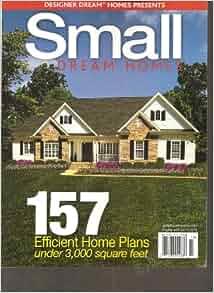 Designer Dream Homes Presents Small Dream Homes Magazine Winter 2011 Books