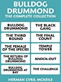 BULLDOG DRUMMOND: THE COMPLETE COLLECTION (Annotated and With Active Table of Contents)