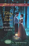 Falling for the Teacher (Love Inspired Historical\Pinewood Weddin)