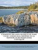 echange, troc Edmond Pottier - Catalogue Des Vases Antiques de Terre Cuite: Tudes Sur L'Histoire de La Peinture Et Du Dessin Dans L'Antiquit