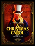 A Christmas Carol: Illustrated by Jeffrey Ray Hayes