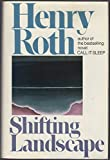 Shifting Landscape: A Composite, 1925-1987 (0827602928) by Roth, Henry