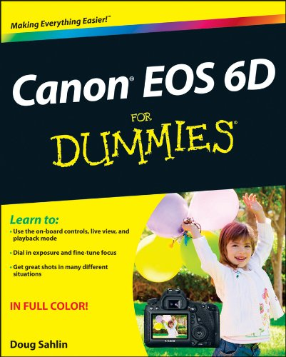 Canon EOS 6D For Dummies (For Dummies  111853039X pdf