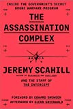 The Assassination Complex: Inside the Government's Secret Drone Warfare Program (English Edition)