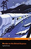 Penguin Readers: Level 4 MURDER ON THE ORIENT EXPRESS (Penguin Readers. Level 4)