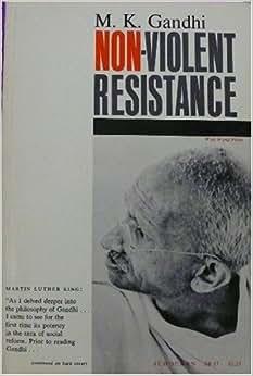 Non-Violent Resistance (Satyagraha): M.K. Gandhi: Amazon ... Non Violent Resistance Satyagraha
