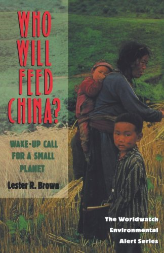 Who Will Feed China?: Wake-Up Call for a Small Planet (The Worldwatch Environmental Alert Series) feed