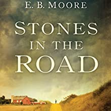 Stones in the Road (       UNABRIDGED) by E. B. Moore Narrated by James Patrick Cronin