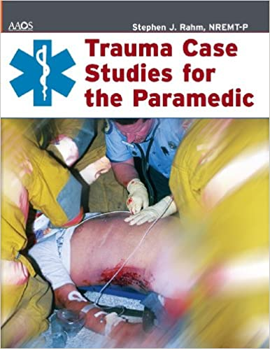 Title: Trauma Case Studies For The Paramedic