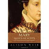 Mary, Queen of Scots, and the Murder of Lord Darnley ~ Alison Weir