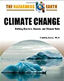 img - for Climate Change: Shifting Glaciers, Deserts, and Climate Belts (The Hazardous Earth) book / textbook / text book