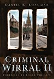 Daniel K Longman Criminal Wirral II