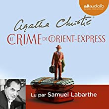 Le Crime de l'Orient Express Audiobook by Agatha Christie Narrated by Samuel Labarthe