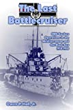 img - for The Last Battlecruiser: SMS Goeben Operations in the Mediterranean and the Black Sea 1914-1918 book / textbook / text book