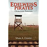 Edelweiss Pirates, Operation Einsteinby Mark A. Cooper