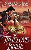 The Truelove Bride (055358054X) by Abe, Shana