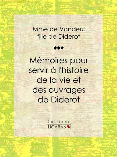 Denis Diderot - Mémoires pour servir à l'histoire de la vie et des ouvrages de Diderot, par Mme de Vandeul, sa fille