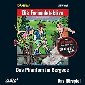 Das Phantom im Bergsee (Die Baadingoo Feriendetektive) Hörspiel