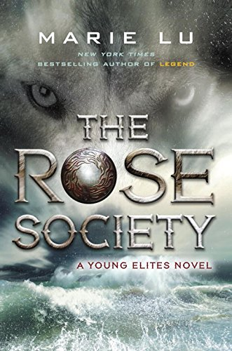 The Rose Society (The Young Elites, #2) by Marie Lu