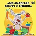 Amo mangiare frutta e verdura: I Love...