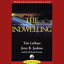 The Indwelling: Left Behind, Volume 7 Audiobook by Tim LaHaye, Jerry B. Jenkins Narrated by Richard Ferrone