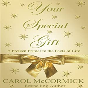 Your Special Gift: A Preteen Primer to the Facts of Life | [Carol McCormick]