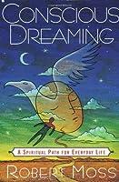 Conscious Dreaming: A Spiritual Path for Everyday Life