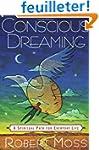 Conscious Dreaming: A Spiritual Path...