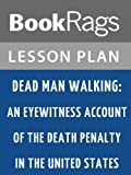 Dead Man Walking: An Eyewitness Account of the Death Penalty in the United States Lesson Plans