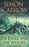 Simon Scarrow The Eagle and the Wolves