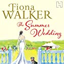 The Summer Wedding (       UNABRIDGED) by Fiona Walker Narrated by Karen Cass
