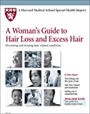 img - for Harvard Medical School A Woman's Guide to Hair Loss and Excess Hair book / textbook / text book