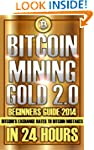 Bitcoin Mining: Gold 2.0 Beginners Gu...