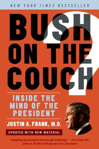 Bush on the Couch Rev Ed: Inside the Mind of the President PDF