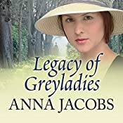 Legacy of Greyladies: Greyladies Trilogy, Book 3 | Anna Jacobs