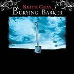 Burying Barker | Keith Gray