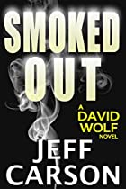 Smoked Out: A David Wolf Thriller (david Wolf Mystery Thriller Series Book 6)