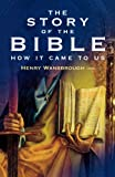 The Story of the Bible (0232526419) by Wansbrough, Henry