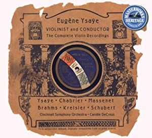 Eugene Ysaye: Violinist and Conductor- The Complete Violin Recordings