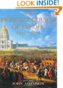 The Princely Courts Of Europe: 1500-1750