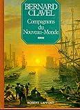 Compagnons du Nouveau-Monde: Roman (Les Colonnes du ciel / Bernard Clavel) (French Edition) (2221007352) by Clavel, Bernard