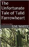 The Unfortunate Tale of Talid Farrowheart