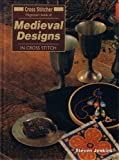"Cross Stitcher Magazine's Book of Medieval Designs in Cross Stitch (""Cross Stitcher"" Magazine's Book & Kit) (1859810454) by Jenkins, Steven"