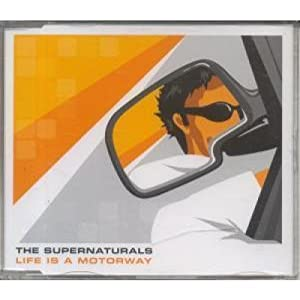 The Supernaturals - Life Is A Motorway